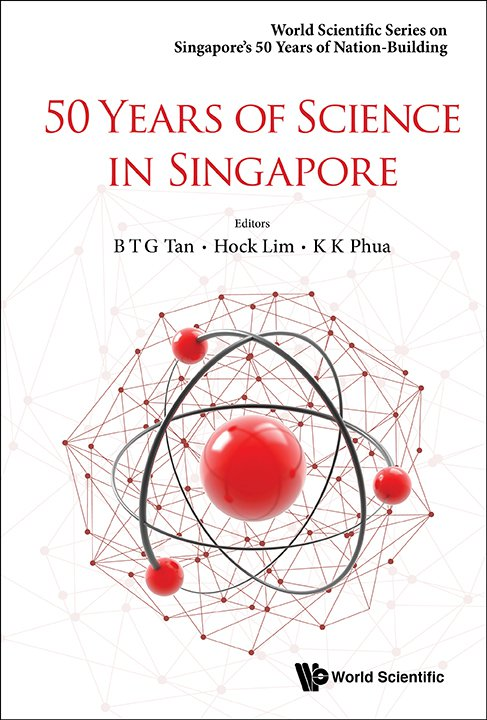 50 Years of Science in Singapore | World Scientific Series on
