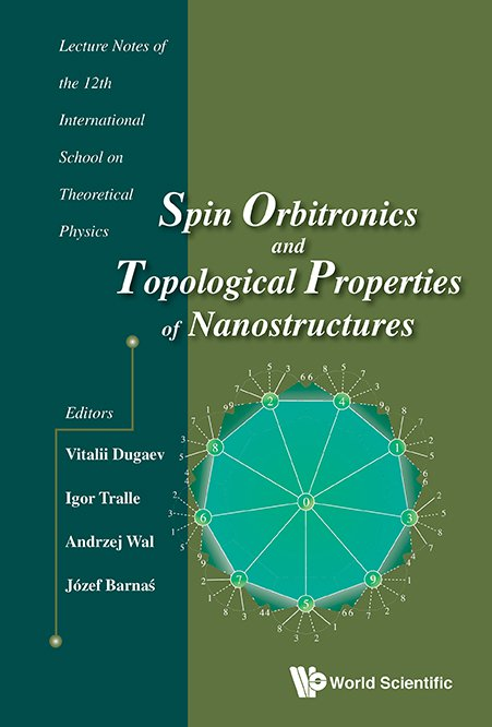 Spin Orbitronics and Topological Properties of Nanostructures