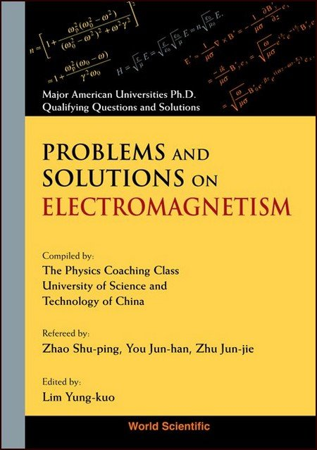 Problems and Solutions on Electromagnetism | Major American Univ  Ph