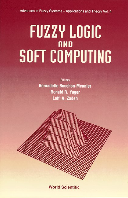 Fuzzy Logic And Soft Computing Advances In Fuzzy Systems Applications And Theory