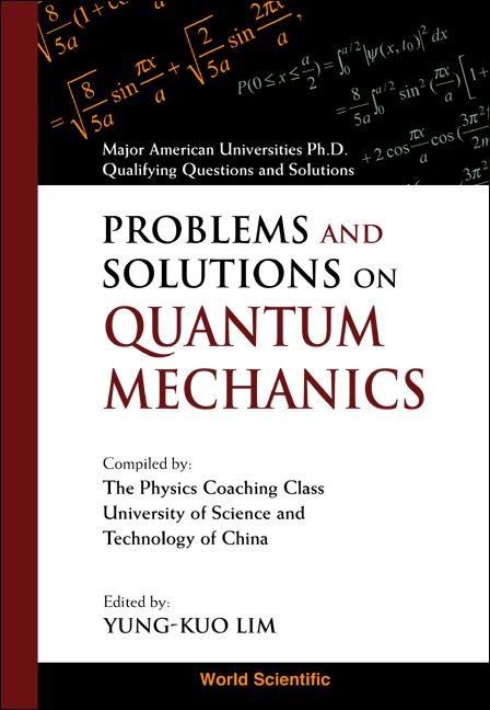 Problems and Solutions on Quantum Mechanics | Major American