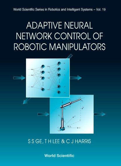 Adaptive Neural Network Control of Robotic Manipulators | World