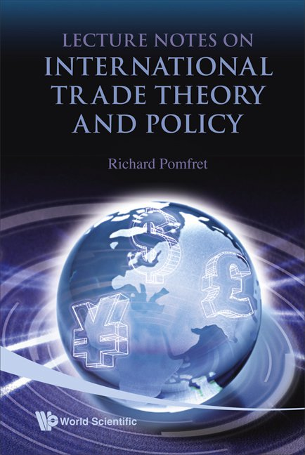 Lecture Notes on International Trade Theory and Policy
