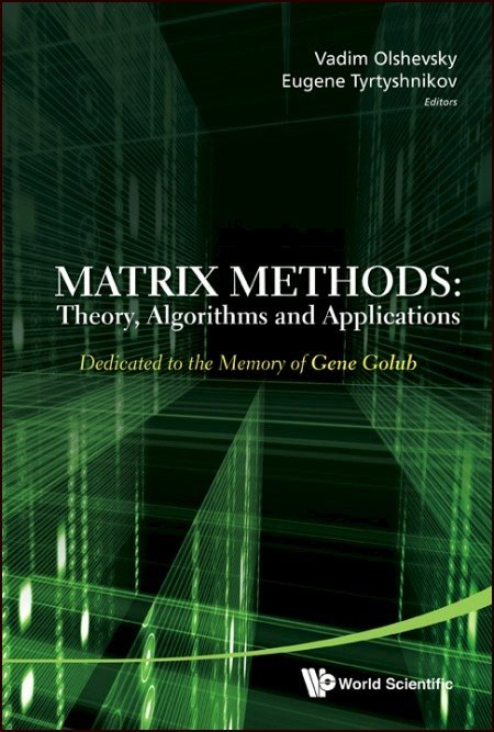 Matrix Methods: Theory, Algorithms and Applications