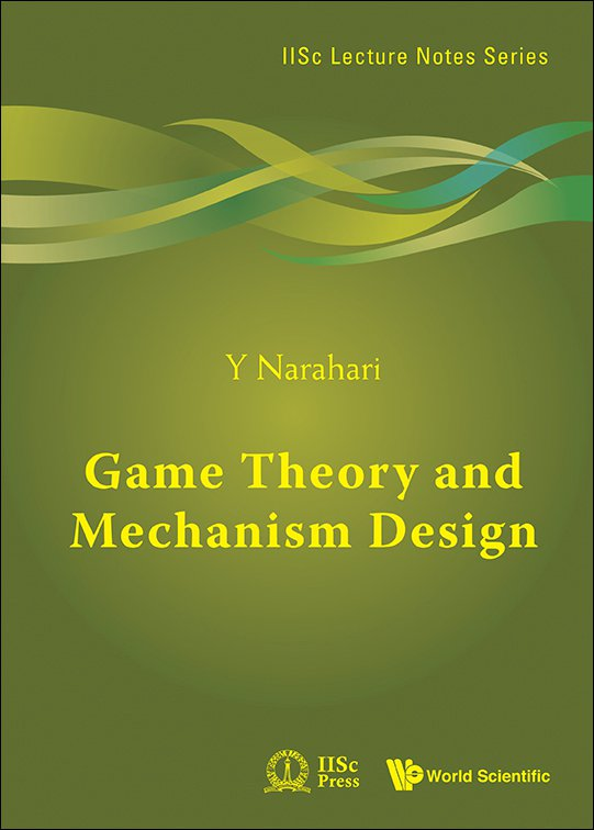 Game Theory And Mechanism Design Iisc Lecture Notes Series