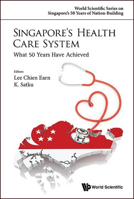Singapore's Health Care System | World Scientific Series on