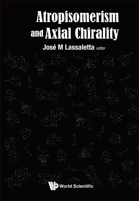 Atropisomerism and Axial Chirality