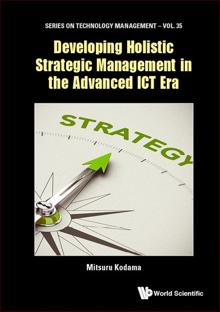 Developing Holistic Strategic Management in the Advanced ICT Era