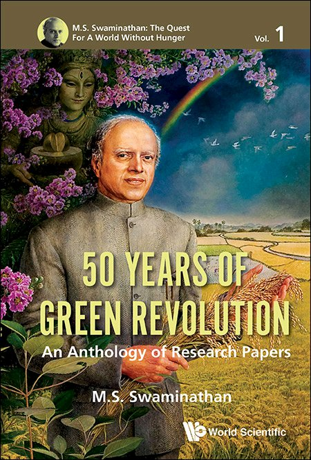 M S Swaminathan The Quest For A World Without Hunger Volume 1 50 Years Of Green Revolution