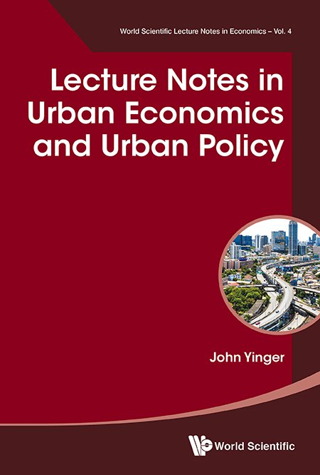 Lecture Notes In Urban Economics And Urban Policy World Scientific