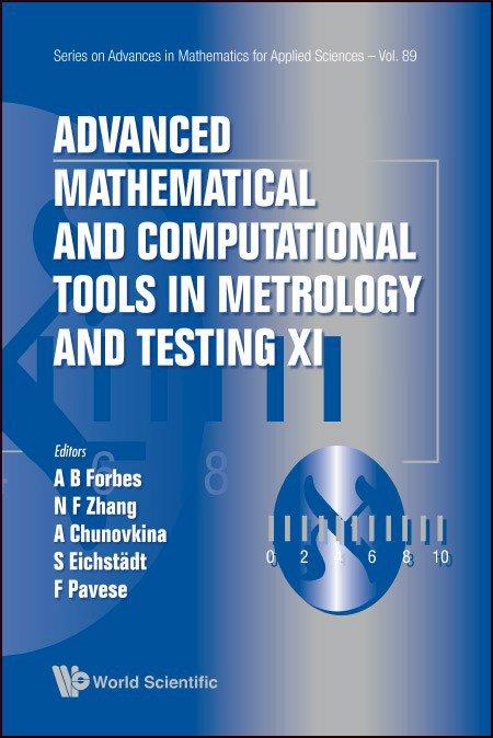 Advanced Mathematical And Computational Tools In Metrology Testing XI