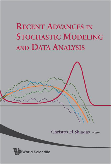 Recent Advances In Stochastic Modeling And Data Analysis