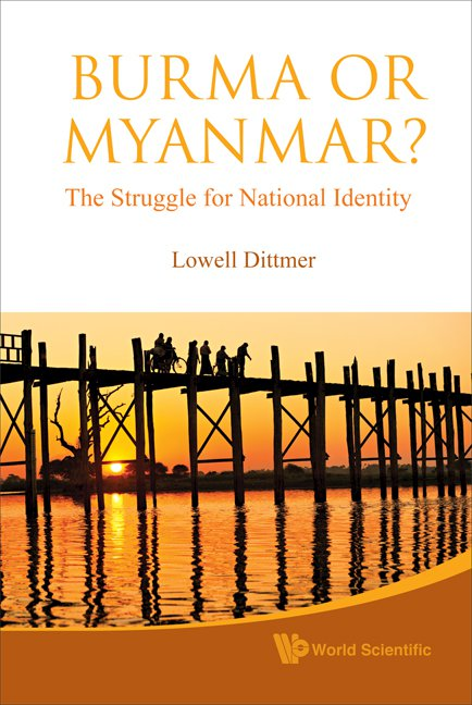 Burma Or Myanmar The Struggle For National Identity