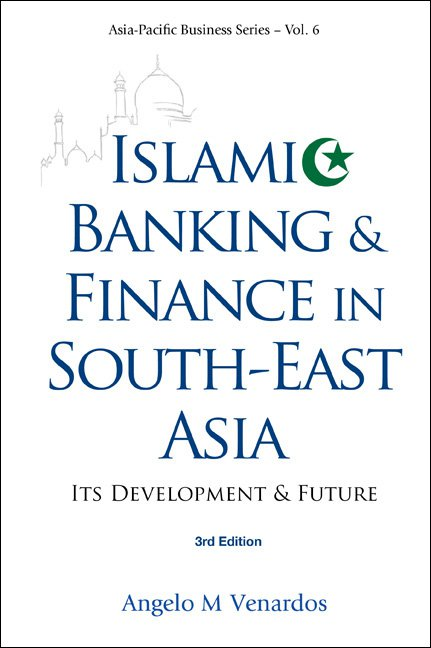 Islamic banking and finance in south east asia asia pacific asia pacific business series volume 6 islamic banking malvernweather Images