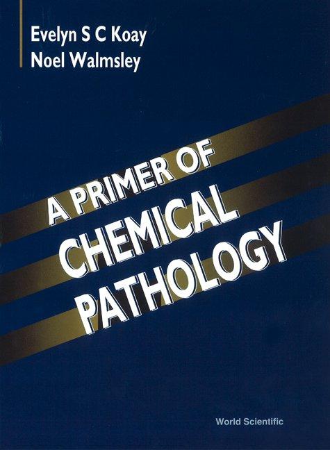 A Primer of Chemical Pathology