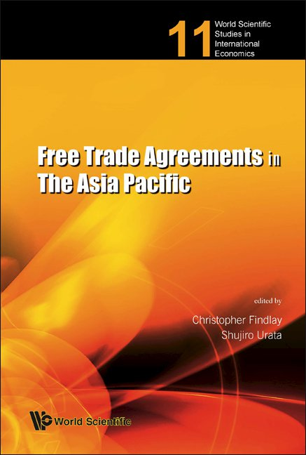 Free Trade Agreements In The Asia Pacific World Scientific Studies