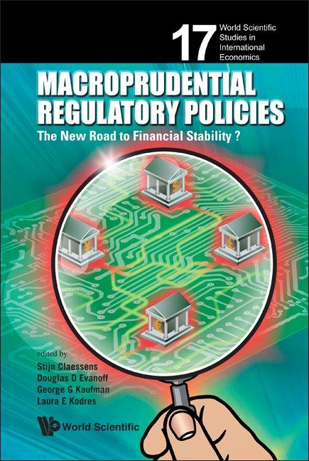 Macroprudential regulatory policies world scientific studies in world scientific studies in international economics volume 17 macroprudential regulatory policies fandeluxe Images