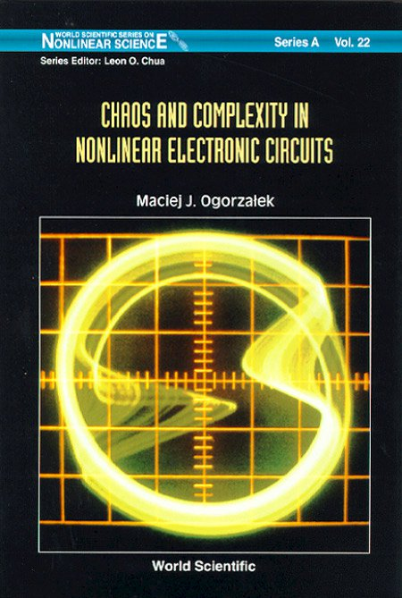 Chaos And Complexity In Nonlinear Electronic Circuits World