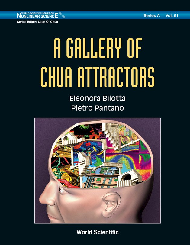 A Gallery of Chua Attractors (World Scientific Series on Nonlinear Science, Series a)